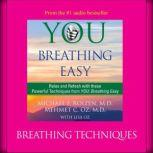 You: Breathing Easy: Breathing Techniques, Michael F. Roizen