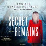 Secret Remains A Coroner's Daughter Mystery, Jennifer Graeser Dornbush