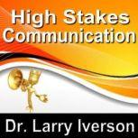 High Stakes Communications 5 Essentials to Staying in Control in Tough Conversations, Made for Success