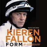 Form My Autobiography, Kieren Fallon
