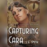 Capturing Cara, S. E. Smith