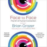 Face to Face The Art of Human Connection, Brian Grazer