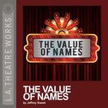 The Value of Names, Jeffrey Sweet