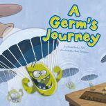 Germ's Journey, A, Thom Rooke, M.D.