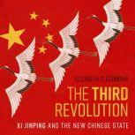 The Third Revolution Xi Jinping and the New Chinese State, Elizabeth C. Economy