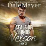 SEALs of Honor: Nelson Book 21: SEALs of Honor, Dale Mayer