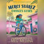 Merci Suarez Changes Gears, Meg Medina