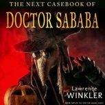 The Next Casebook of Doctor Sababa, Lawrence Winkler