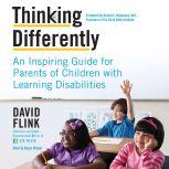 Thinking Differently An Inspiring Guide for Parents of Children with Learning Disabilities, David Flink