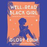 Well-Read Black Girl Finding Our Stories, Discovering Ourselves, Glory Edim