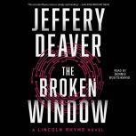 The Broken Window A Lincoln Rhyme Novel, Jeffery Deaver