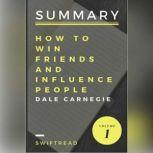 Summary: How to Win Friends and Influence People by Dale Carnegie Key Takeaways, Summary & Analysis Included, Best Self Audio