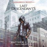 Last Descendants: An Assassin's Creed Novel Series, Mathhew J. Kirby