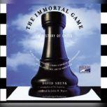 The Immortal Game A History of Chess, David Shenk