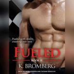 Fueled, K. Bromberg