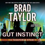 Gut Instinct A Taskforce Story, Brad Taylor