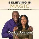 Believing in Magic, Cookie Johnson