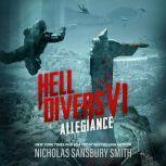 Hell Divers VI: Allegiance, Nicholas Sansbury Smith