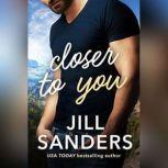 Closer to You, Jill Sanders