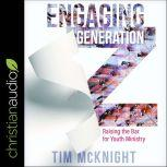 Engaging Generation Z Raising the Bar for Youth Ministry, Timothy McNight