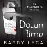 Down Time An I Hunt Killers Prequel, Barry Lyga