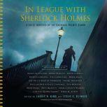 In League with Sherlock Holmes Stories Inspired by the Sherlock Holmes Canon, Laurie R. King