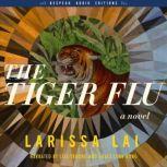 The Tiger Flu A Novel, Larissa Lai