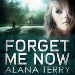 Forget Me Now, Alana Terry