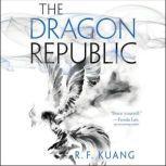 The Dragon Republic, R. F. Kuang