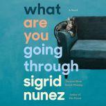What Are You Going Through A Novel, Sigrid Nunez