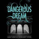 Dangerous Dream: A Beautiful Creatures Story, Kami Garcia