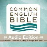 CEB Common English Bible Audio Edition with music - Proverbs, Ecclesiastes, Song of Songs, Common English Bible