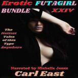 Erotic Futagirl Bundle XXIV, Carl East