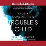 Trouble's Child, Terry Goodkind