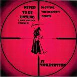 Never to be Unsung, a rock trilogy, Volume 2, JT Thilbertson