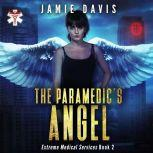 The Paramedic's Angel Extreme Medical Services Book 2, Jamie Davis