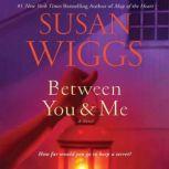 Between You and Me, Susan Wiggs