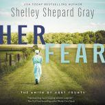 Her Fear The Amish of Hart County, Shelley Shepard Gray