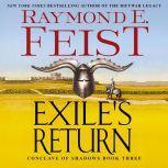 Exile's Return Conclave of Shadows: Book Three, Raymond E. Feist