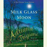 Milk Glass Moon A Novel (Big Stone Gap Novels), Adriana Trigiani