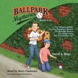 Ballpark Mysteries Collection: Books 6-10 The Wrigley Riddle; The San Francisco Splash;  The Missing Marlin; The Philly Fake; The Rookie Blue Jay, David A. Kelly