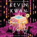 Sex and Vanity A Novel, Kevin Kwan