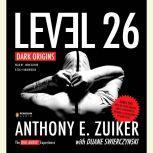 Level 26 Dark Origins, Anthony E. Zuiker