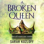 A Broken Queen, Sarah Kozloff