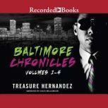 The Baltimore Chronicles Saga, Treasure Hernandez