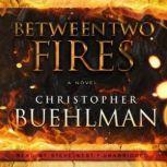 Between Two Fires, Christopher Buehlman