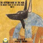 The Egyptian Book Of The Dead - The Ancient Science Of Life After Death - Part 2, Geoffrey Giuliano and  The Icon Players
