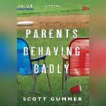 Parents Behaving Badly, Scott Gummer