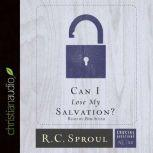 Can I Lose My Salvation?, R. C. Sproul