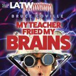 My Teacher Fried My Brains, Bruce Coville
